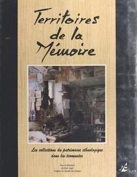 Marc Augé et Isac Chiva - Territoires de la mémoire : les collections du patrimoine ethnologique dans les écomusées.