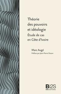 Marc Augé - Théorie des pouvoirs et idéologie - Étude de cas en Côte d'Ivoire.