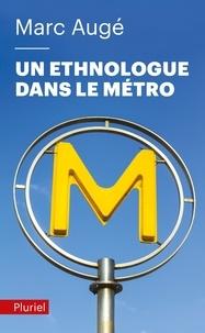 Marc Augé - Un ethnologue dans le métro.