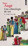 Marc Augé - Une ethnologie de soi - Le temps sans âge.