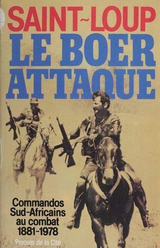 Le Boer attaque !. Commandos sud-africains au combat, 1881-1978