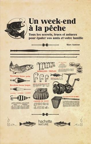 Marc Aumont - Un week-end à la pêche.