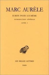 Marc Aurèle - Ecrits pour lui-même - Tome 1, Introduction générale, Livre I.