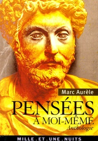Marc Aurèle - Pensées à moi-même - Anthologie.