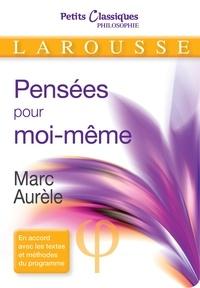 Marc Aurèle - Pensées pour moi-même - Morceaux choisis.