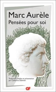 Marc Aurèle - Pensées pour soi.