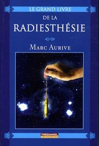 Marc Aurive - Le Grand Livre de la Radiesthésie.