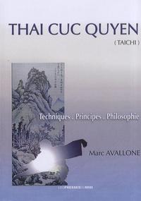 Thaï cuc quyen- Techniques, principes et philosophie - Marc Avallone |