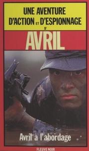 Marc Avril - Avril à l'abordage.