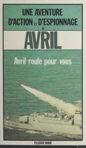 Marc Avril - Avril roule pour vous.