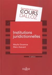 Marc Azavant et Maylis Douence - Institutions juridictionnelles.