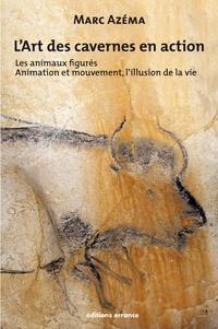 Deedr.fr L'art des cavernes en action - Tome 2 : les animaux figurés, Animation et mouvement, l'illusion de la vie Image