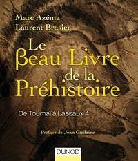 Marc Azéma et Laurent Brasier - Le beau livre de la préhistoire - De Toumaï à Lascaux 4.