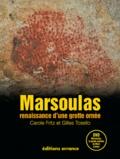 Marc Azéma et Carole Fritz - Marsoulas - Renaissance d'une grotte ornée. 1 DVD