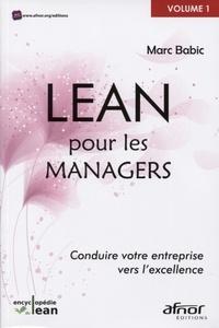 Marc Babic - LEAN pour les managers - Conduire votre entreprise vers l'excellence.
