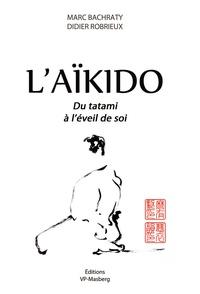 Deedr.fr L'aïkido - Du tatami à l'éveil de soi Image