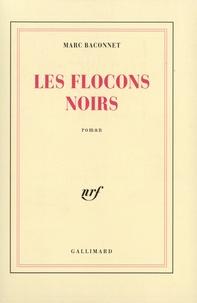 Marc Baconnet - Les Flocons noirs.