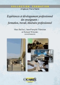 Marc Bailleul et Jean-François Thémines - Expériences et développement professionnel des enseignants : formation, travail, itinéraire professionnel.