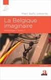 Marc Bailly - La Belgique imaginaire - Anthologie Tome 2.