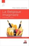 Marc Bailly - La Belgique imaginaire - Anthologie Tome 1.