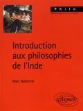 Marc Ballanfat - Introduction aux philosophies de l'Inde.