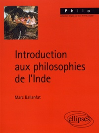Marc Ballanfat - Introduction aux philosophies de l'Inde.