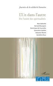 Marc Ballanfat et Bernard Bourgeois - L'un dans l'autre - De l'unité des spiritualités.