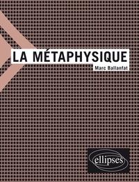 Marc Ballanfat - La métaphysique.