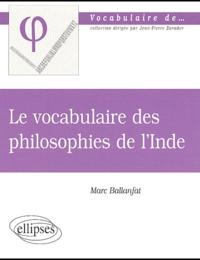Marc Ballanfat - Le vocabulaire des philosophies de l'Inde.