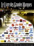 Marc Ballu et Alain de Catheu - Le Livre des Grandes Marques - Volume 2, A la découverte des marques grands publics les plus fortes de France.