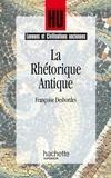 Marc Baratin et Françoise Desbordes - La Rhétorique antique.