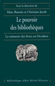 Marc Baratin et Christian Jacob - Le Pouvoir des bibliothèques.