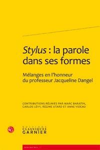 Stylus : la parole dans ses formes - Mélanges en lhonneur du professeur Jacqueline Dangel.pdf