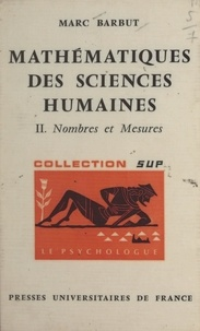 Marc Barbut et Paul Fraisse - Mathématiques des sciences humaines (2) - Nombres et mesures.