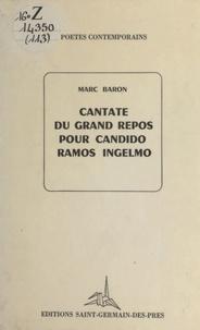 Marc Baron - Cantate du grand repos pour Candido Ramos Ingelmo.