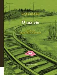 Marc Baron - O ma vie.