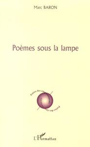 Marc Baron - Poèmes sous la lampe.