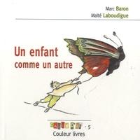 Marc Baron et Maïté Laboudigue - Un enfant comme un autre.
