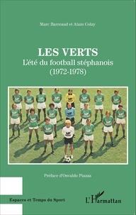 Marc Barreaud et Alain Colzy - Les Verts - L'été du football stéphanois (1972-1978).