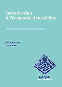 Marc Bassoni et Alexandre Joux - Introduction à l'économie des médias.