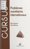 Marc Bassoni et Alain Beitone - Problèmes monétaires internationaux.