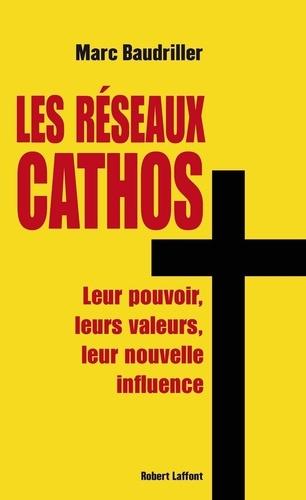 Les réseaux cathos. Politique, société, économie, culture