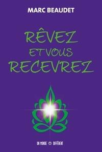 Téléchargez des manuels en ligne gratuitement en pdf Rêvez et vous recevrez