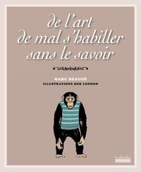 Marc Beaugé - De l'art de mal s'habiller sans le savoir.