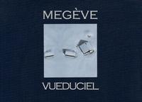 Marc Béchet et Jean-Pierre Noisillier - Megève vue du ciel.