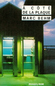 Marc Behm - À côté de la plaque.