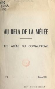 Marc Beigbeder - Au delà de la mêlée, les aléas du communisme.