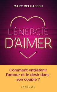 Lénergie daimer - Entretenir lamour et le désir dans le couple.pdf