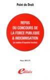 Marc Belin - Refus du concours de la force publique - Indemnisation (en matière d'expulsion locative).
