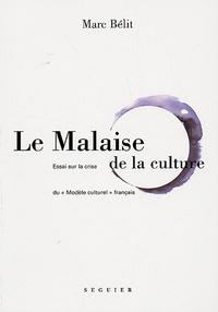"""Marc Bélit - Le malaise de la culture - Essai sur la crise du """"modèle culturel"""" français."""